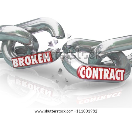 The words Broken Contract on chain links pulling apart to symbolize the ending or breaking of a commitment, agreement, deal, treaty, or other obligation between two parties - stock photo