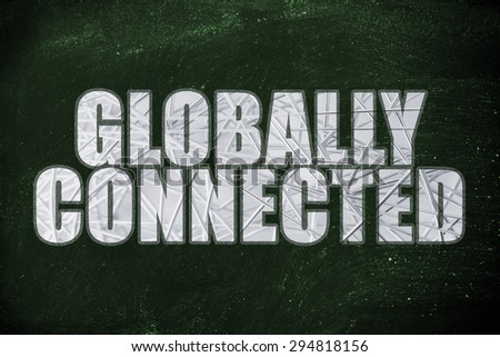 the words Globally Connected with metallic net overlay - stock photo