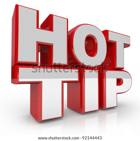 The words Hot Tip in 3D letters to offer suggestion or information for success or solution to a problem - stock photo