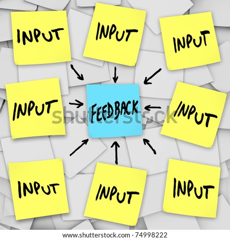 The words Input and Feedback written on a message board of sticky notes, symbolizing the gathering of opinions to bring about change and improvement - stock photo