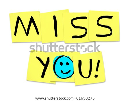 The words Miss You written on yellow sticky notes, illustrating the yearning and longing that one person feels for another when absent - stock photo