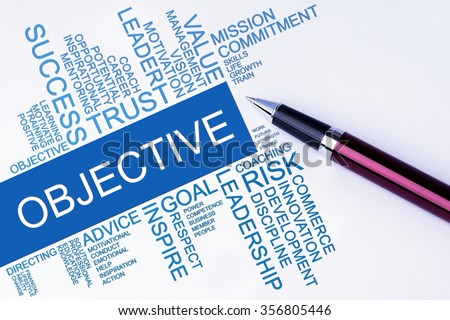The words Objective text cloud with a pen on isolated white background. Business concept text cloud.