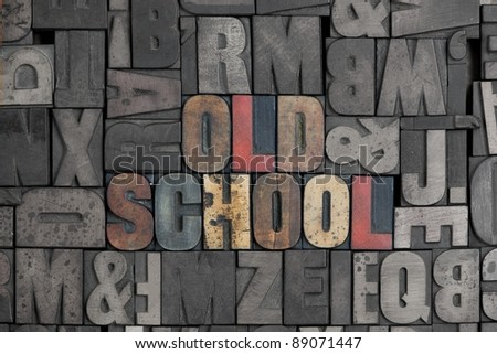 The words Old School written out in old letterpress type - stock photo