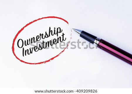 The words Ownership Investment written in a red circle with a pen on isolated white background. Concepts of investment and business.