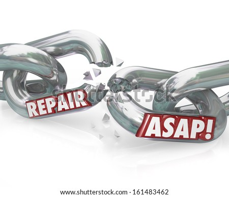 The words Repair ASAP on breaking metal chain links to illustrate the need to fix a damaged or dysfunctional item
