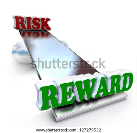The words Risk and Reward on a see-saw balance board, weighing the differences of positive and negative qualities and the return on investment or ROI - stock photo