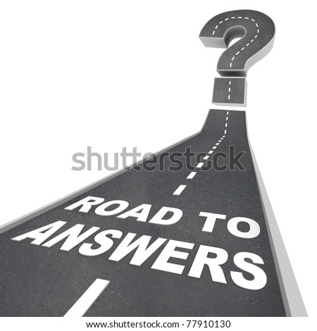 The words Road to Answers in white letters on a street leading to a question mark, symbolizing the need to seek solutions to questions and challenges - stock photo