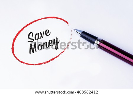 The words Save Money written in a red circle to remind you an important appointment with a pen on isolated white background. New Year concepts of goal and objective. - stock photo