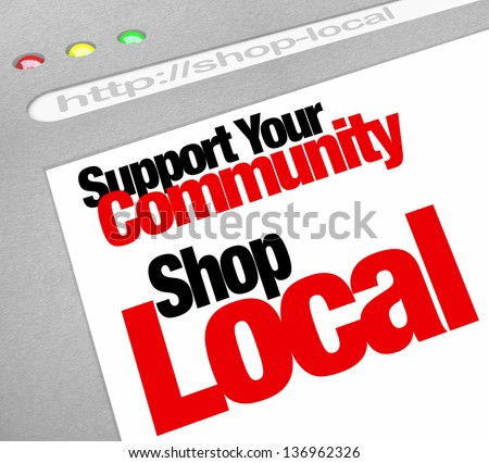 The words Support Your Community Shop Local on a computer screen showing a website store or business encouraging you to buy from a merchant in your hometown - stock photo