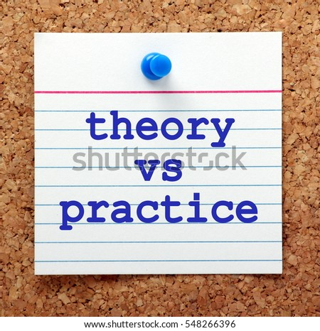 The words Theory vs Practice in blue text on a note card pinned to a cork notice board as a reminder