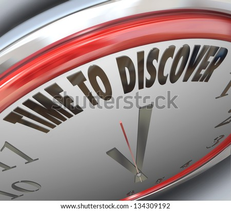 The words Time to Discover on a clock to symbolize research and scientific innovation and invention