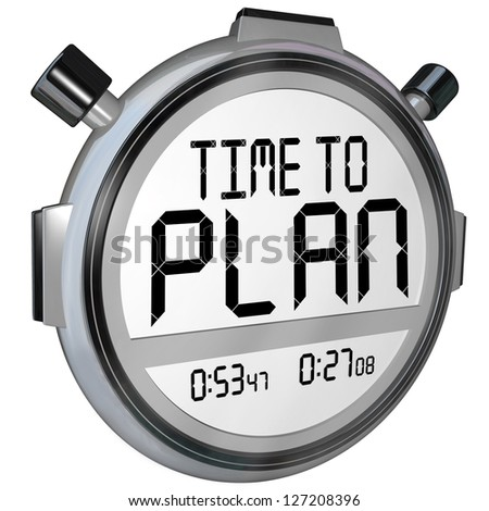 The words Time to Plan on a stopwatch or timer in digital letters telling you now is the time to do planning and strategize to achieve a goal and success - stock photo