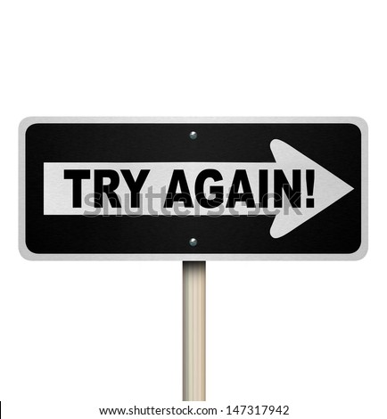 The words Try Again on a one-way road sign to illustrate a second or repeat attempt at a job or task and the determination to complete what you have started - stock photo