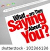 The words What Are They Saying About You? on a website screen to ask about your online Internet reputation, tracking the perceptions other have of your expertise and experience - stock vector