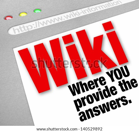 The words Wiki You Provide the Answers on a website that is edited by users and the general public who have control over the information entries on the site - stock photo