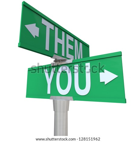 The words You and Them on a two-way street sign to symbolize choice between yourself and a competitor or opponent for a job or goal in business or life - stock photo