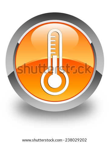 Thermometer icon glossy orange round button - stock photo