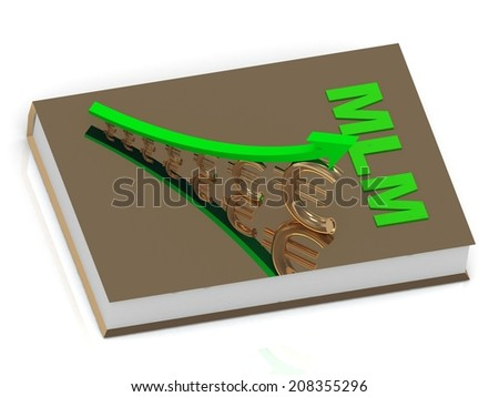 Thick book in golden cover with inscription MLM and statuette growing golden euro with green arrow