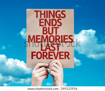 Things Ends but Memories Last Forever card with sky background - stock photo