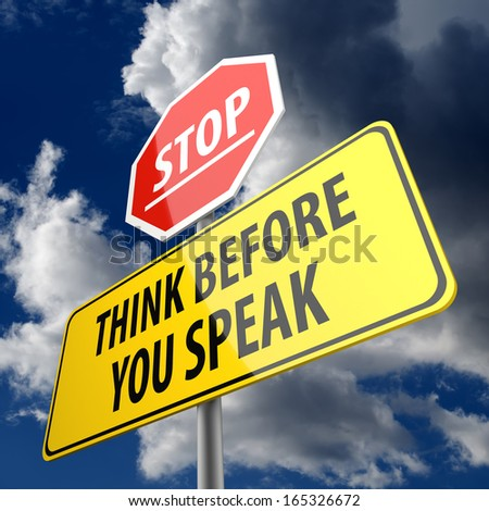 Think Before you Speak words on Road Sign and Stop Sign - stock photo