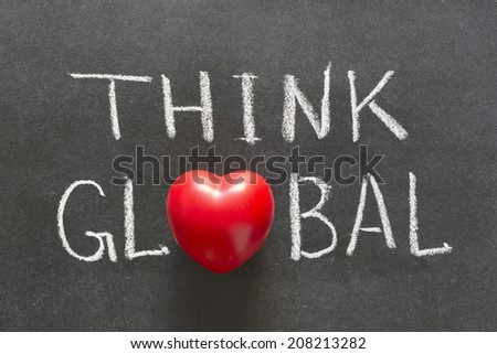 think global phrase handwritten on chalkboard with heart symbol instead of O