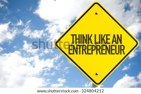 Think Like An Entrepreneur sign with sky background