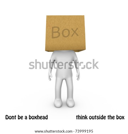 Think outside the box, dont be a box head. - stock photo