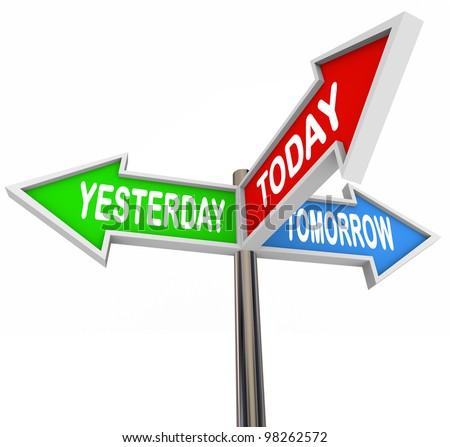 Three colorful arrow signs reading Yesterday, Today and Tomorrow representing the past, present and future destiny coming up for you, pointing in different directions - stock photo