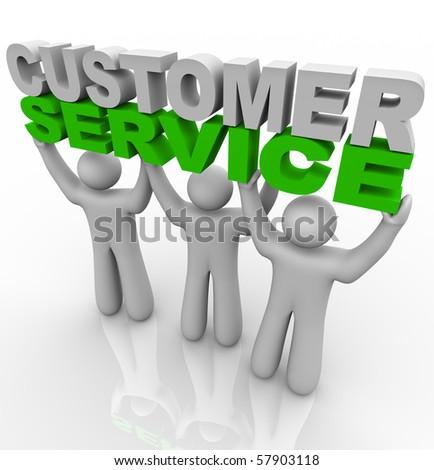 Three customer service representatives lift the words - stock photo