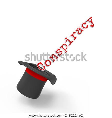 Three-dimensional top hat with flying caption 'Conspiracy'. Concept of espionage, plot, criminal intentions.  - stock photo