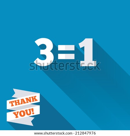 Three for one sign icon. Take three pay for one sale button. 3 equals 1. White flat icon with long shadow. Paper ribbon label with Thank you text.