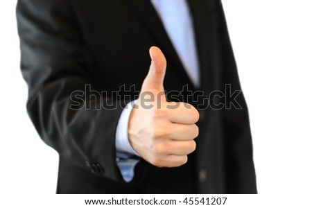 Thumb's up by a businessman. Approval, Good Work! Isolated on white background