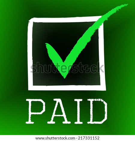 Tick Paid Meaning Mark Paying And Yes - stock photo