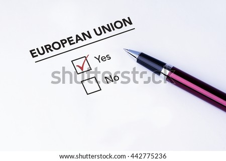 Tick placed in Yes check box on European Union form with a pen on isolated white background. Brexit UK EU referendum concept
