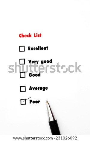 Tick placed you select choice.  excellent,very good,good,average,poor - check poor