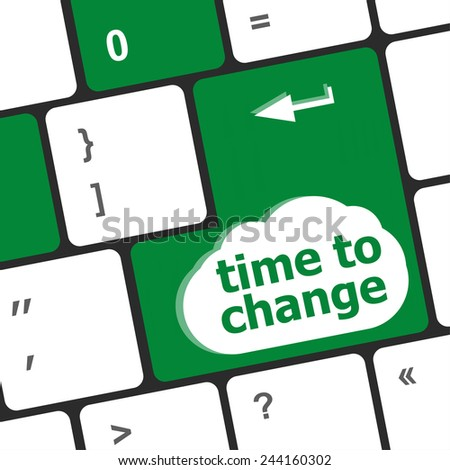 Time concept: computer keyboard word Time to change - stock photo