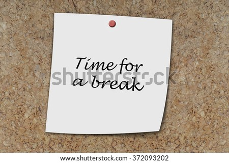 time for a break written on a memo pinned on a cork board - stock photo