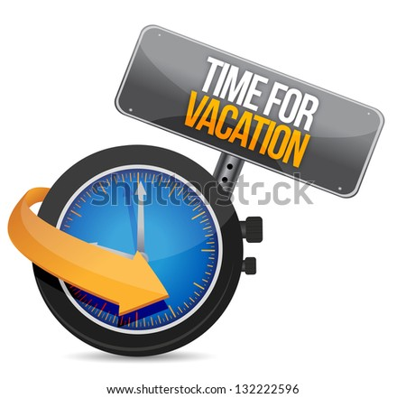 Time for a vacation watch sign illustration design over a white background - stock photo