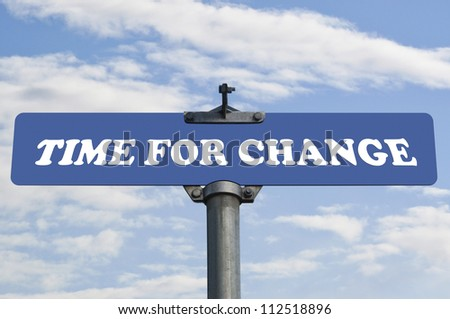 Time for change road sign - stock photo