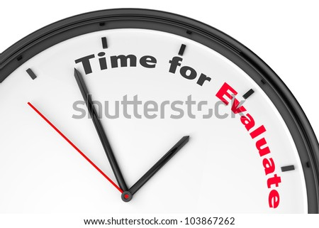 Time for Evaluate concept. Modern clock with sign on a white background - stock photo
