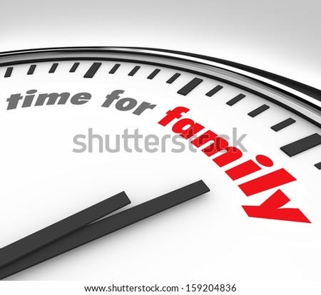 Time for Family words on a round clock background to illustrate the importance of spending quality moments like weekends and holidays with parents, children and other relatives - stock photo