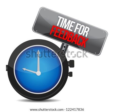time for feedback concept illustration design over a white background - stock photo
