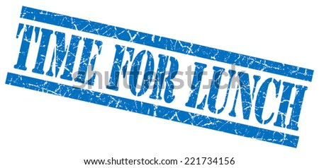 time for lunch blue square grunge textured isolated stamp - stock photo