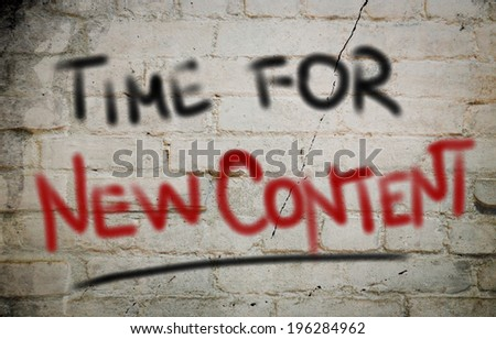 Time For New Content Concept - stock photo
