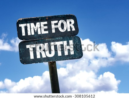 Time For Truth sign with sky background - stock photo
