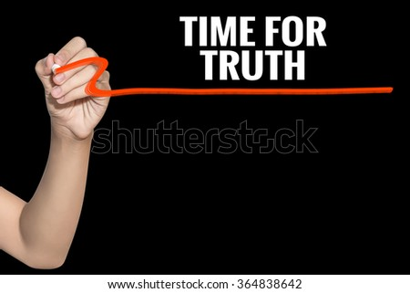 Time For Truth word write on black background by woman hand holding highlighter pen - stock photo
