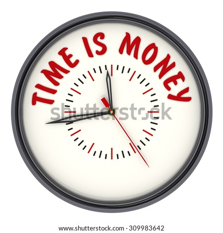 "Time is money. Analog Clock with the words ""TIME IS MONEY"". Isolated"