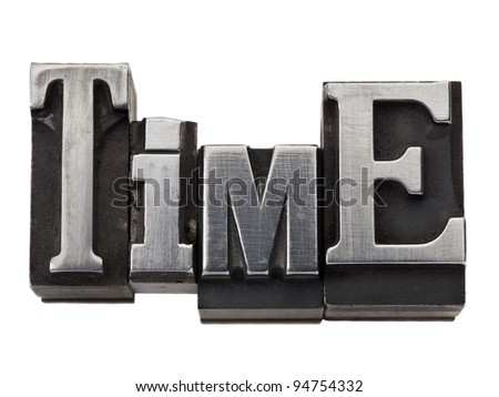 time  - isolated word in vintage grunge metal type