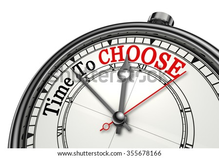 Time to choose red word on concept clock, isolated on white background