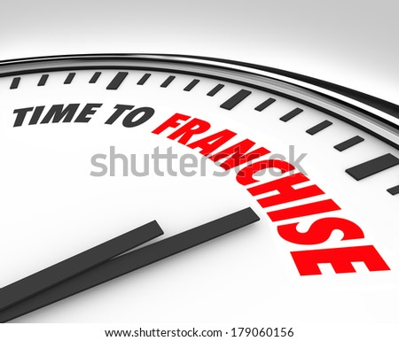 Time to Franchise Words Clock New Business License Brand - stock photo